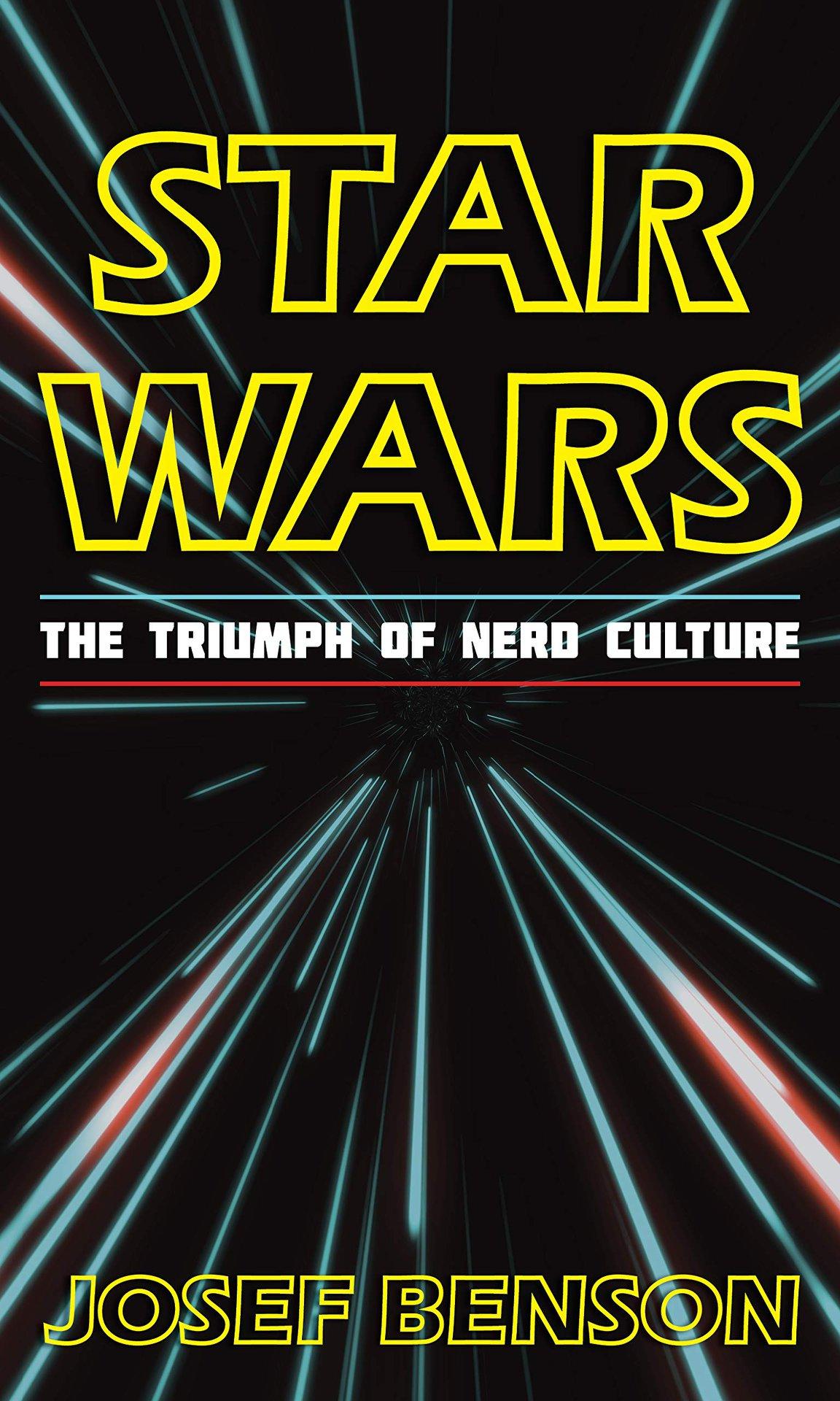 Star Wars: The Triumph of Nerd Culture