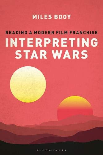 Interpreting Star Wars: Reading a Modern Film Franchise