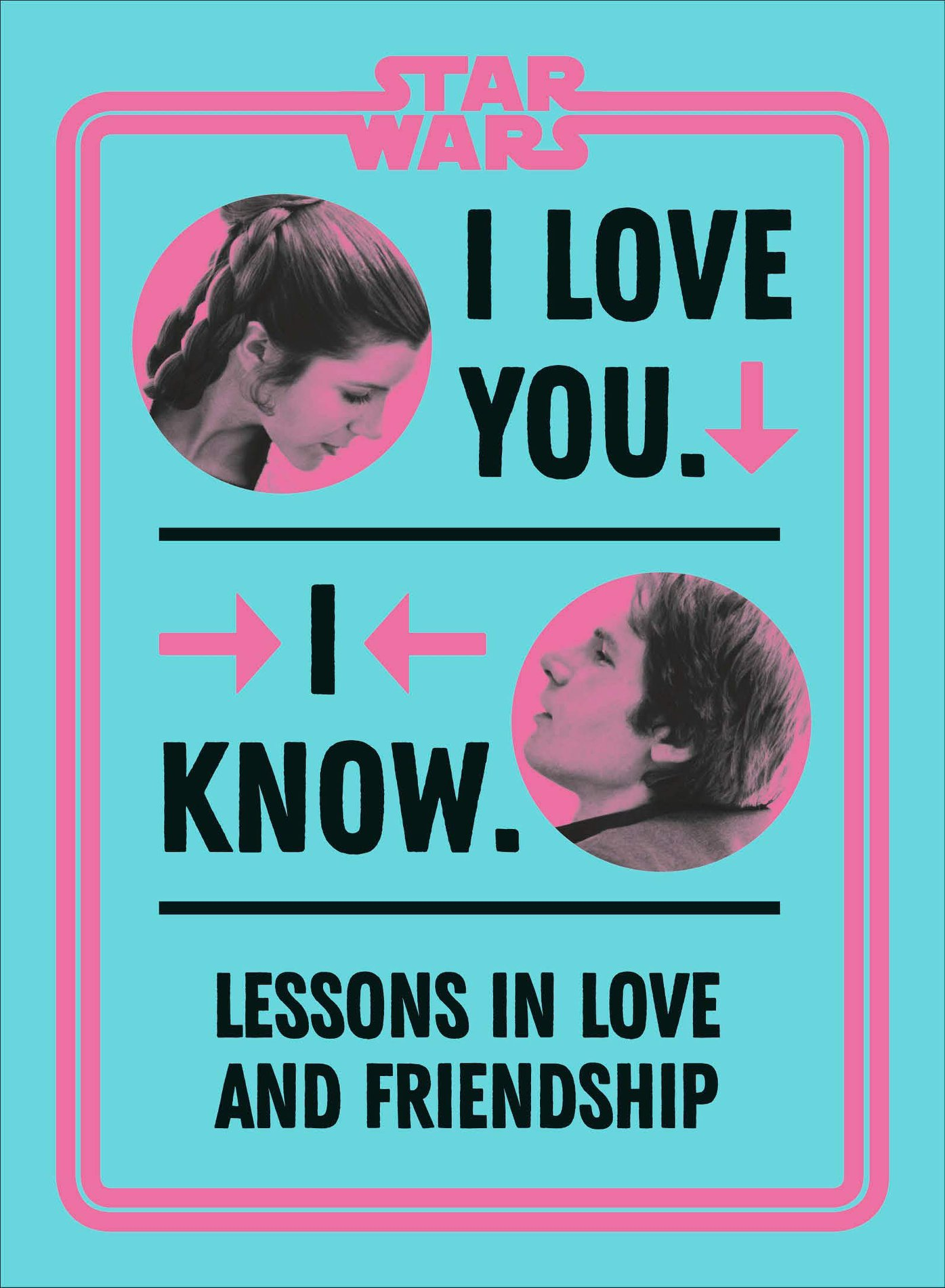Star Wars: I Love You. I Know
