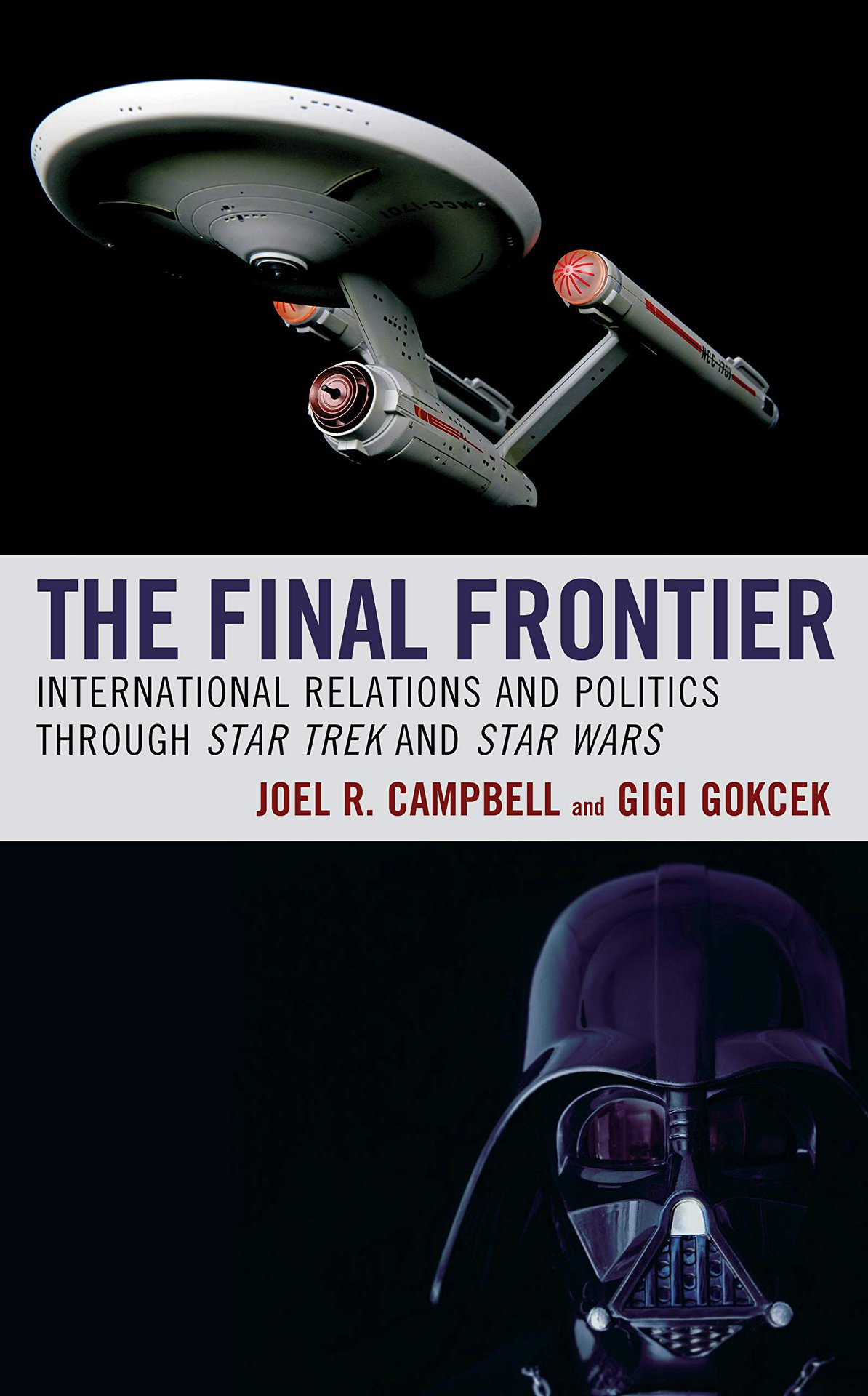 The Final Frontier: International Relations and Politics Through Star Trek and Star Wars (paperback)
