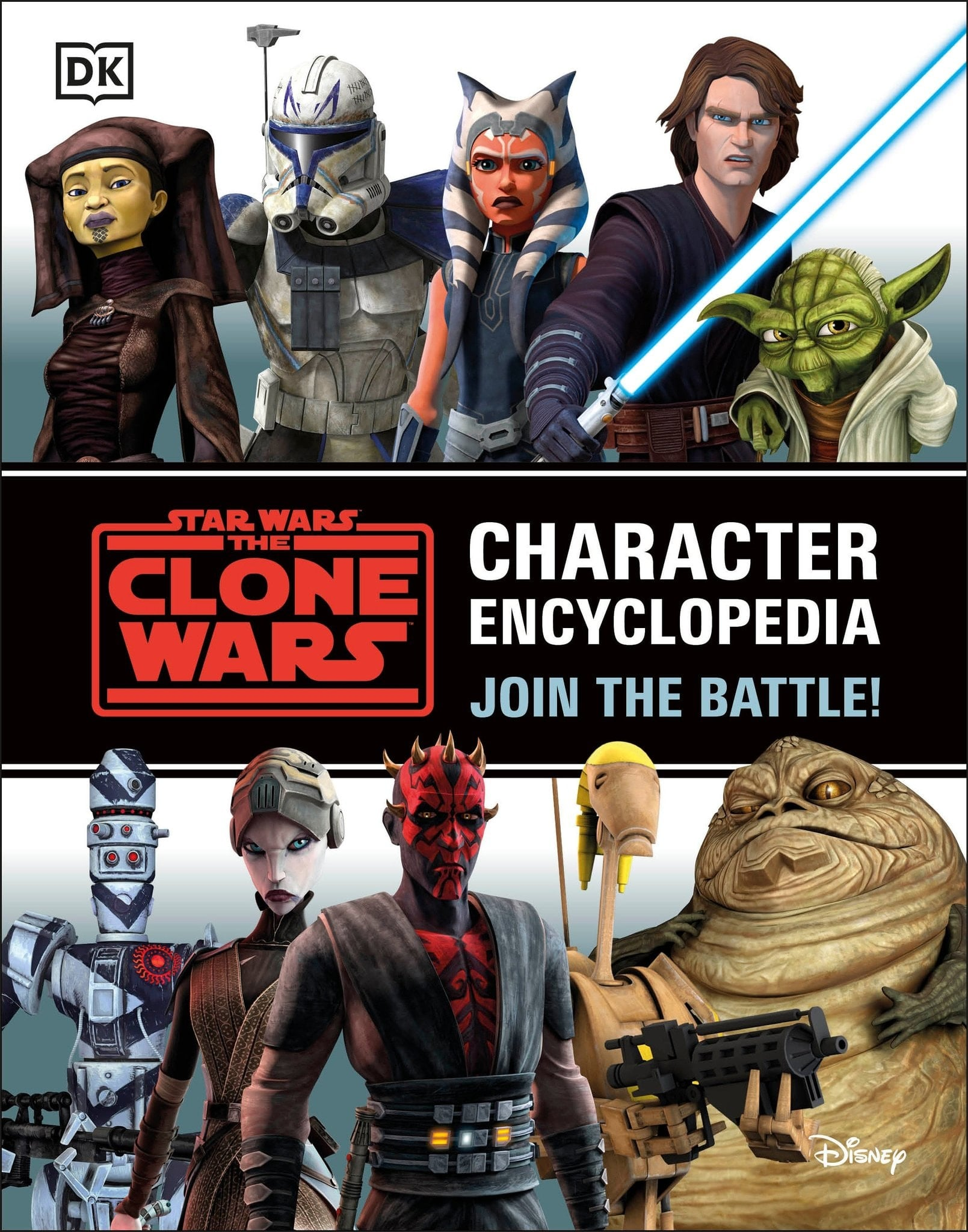 Star Wars: The Clone Wars Character Encyclopedia - Join The Battle
