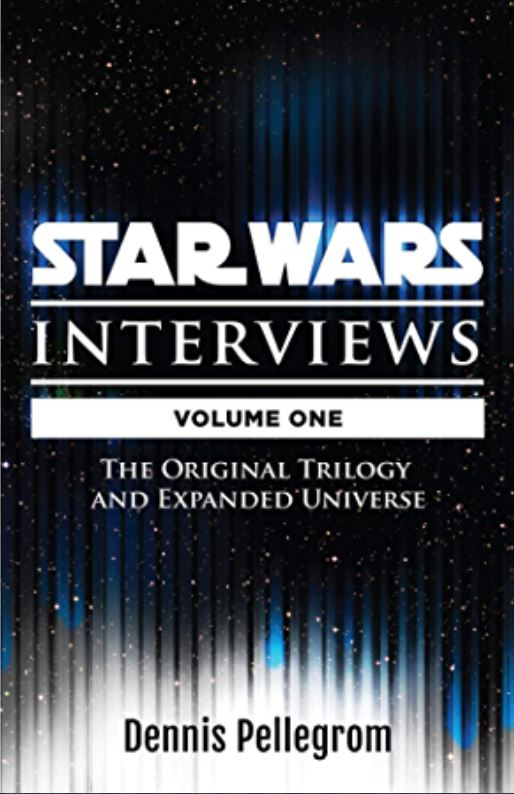 Star Wars: The Interviews Volume I - The Original Trilogy and Expanded Universe