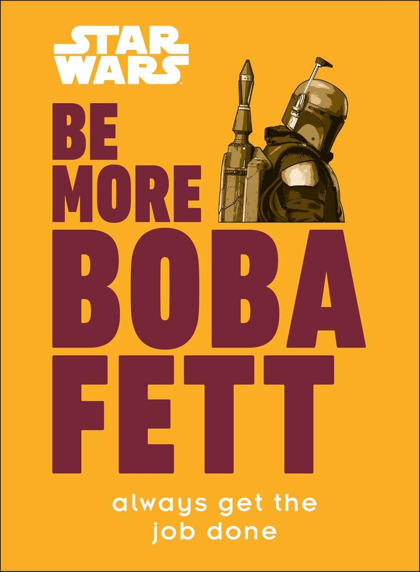 Star Wars: Be More Boba Fett