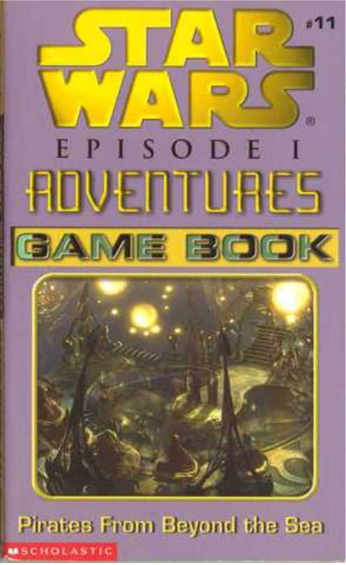 Star Wars Episode I Adventures Game Book: Pirates from Beyond the Sea