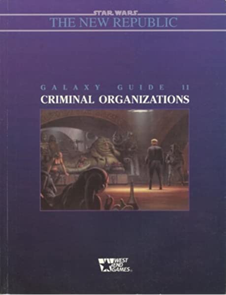 Star Wars Galaxy Guide 11: Criminal Organizations