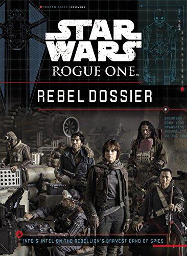 Star Wars Rogue One: Rebel Dossier
