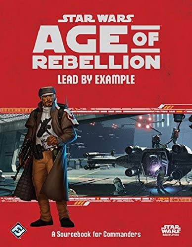Star Wars Age of Rebellion: Lead by Example