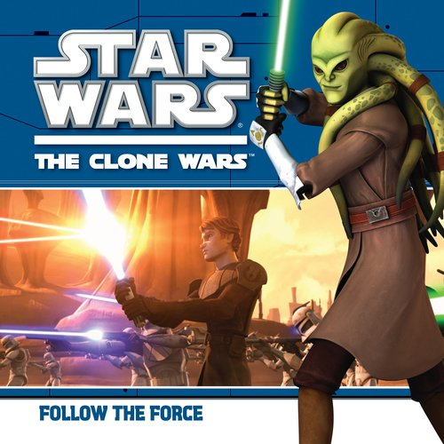 Star Wars The Clone Wars: Follow the Force