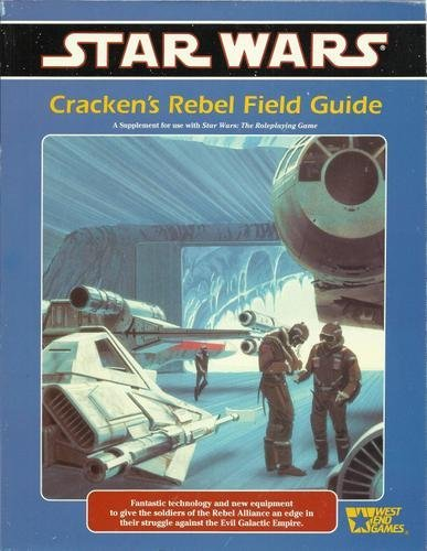 Cracken's Rebel Field Guide: A Star Wars Supplement
