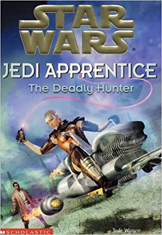 Star Wars Jedi Apprentice: The Deadly Hunter