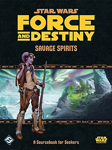 Star Wars Force and Destiny: Savage Spirits