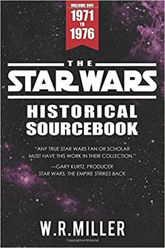 The Star Wars Historical Sourcebook, Volume I: 1971-1976