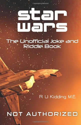 Star Wars: The Unofficial Joke and Riddle Book (4th Edition)