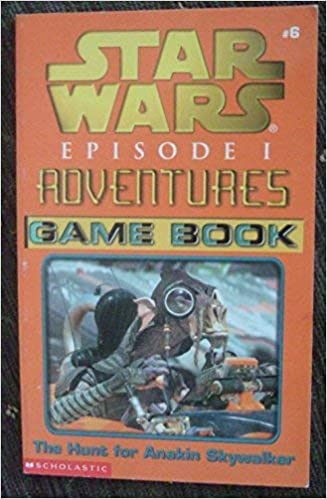 Star Wars Episode I Adventures Game Book: The Hunt for Anakin Skywalker