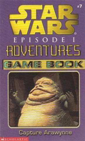 Star Wars Episode I Adventures Game Book: Capture Arawynne