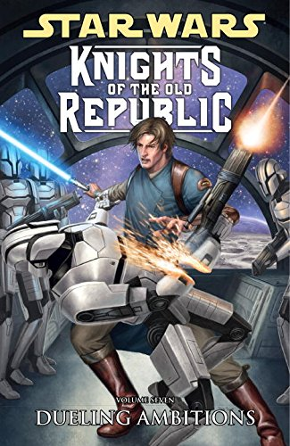 Star Wars Knights of the Old Republic: Volume 7 - Dueling Ambitions