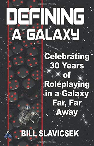 Defining a Galaxy: Celebrating 30 Years of Roleplaying in a Galaxy Far, Far Away