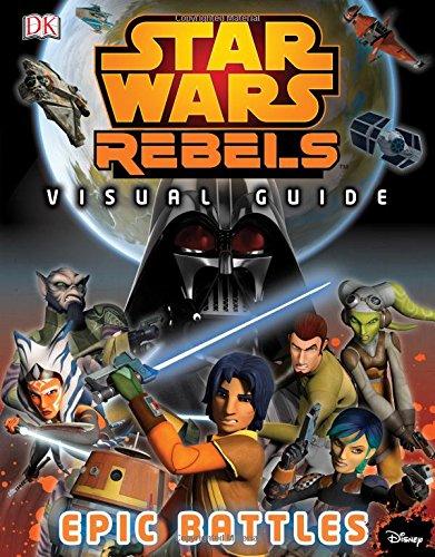 Star Wars Rebels Visual Guide: Epic Battles