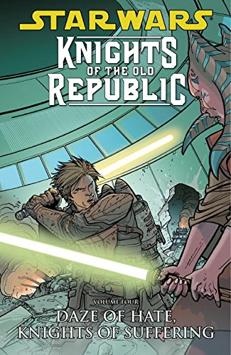 Star Wars Knights of the Old Republic: Volume 4 - Daze of Hate, Knights of Suffering
