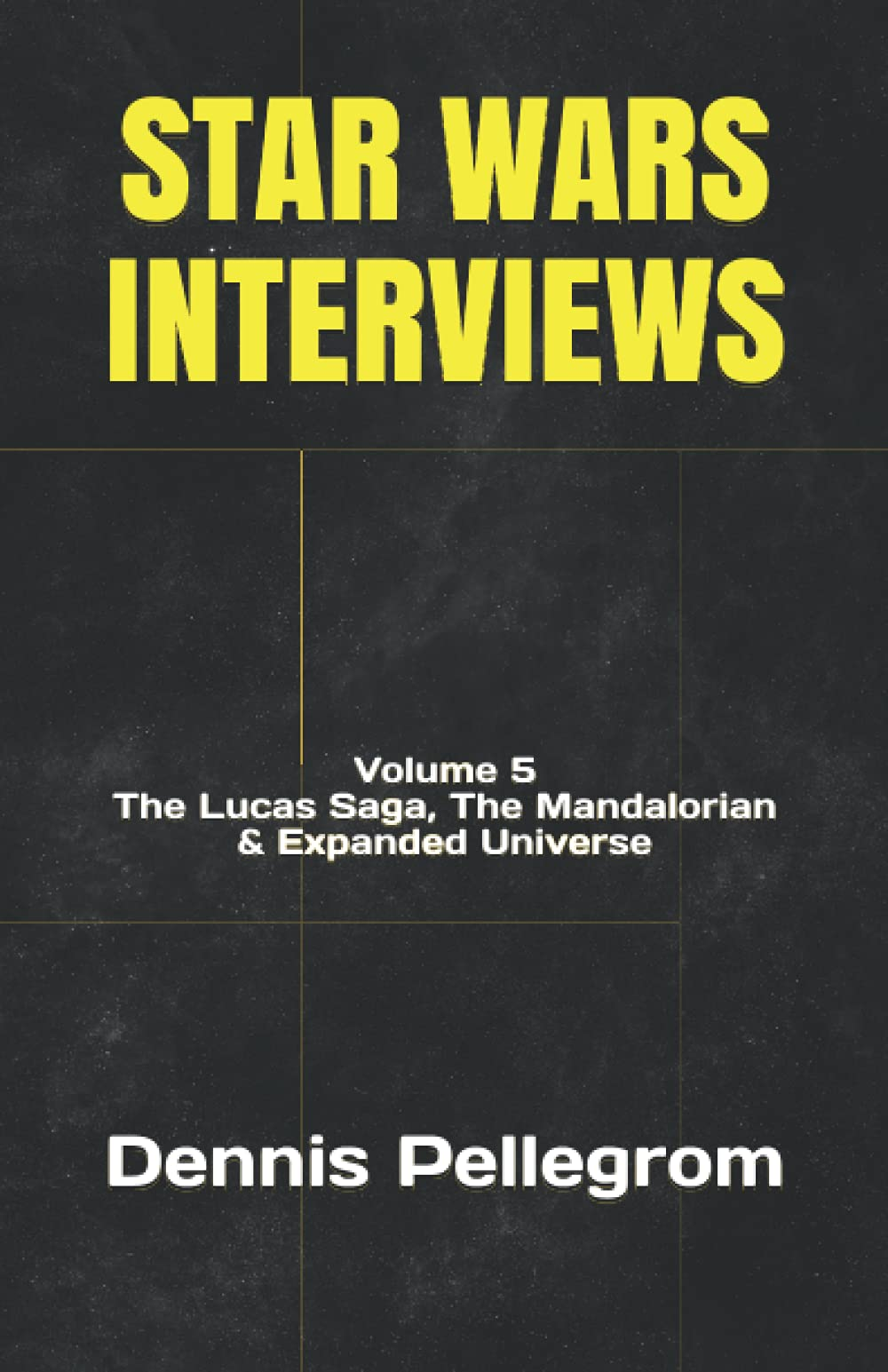 Star Wars: The Interviews Volume 5 -The Lucas Saga, The Mandalorian, and Expanded Universe