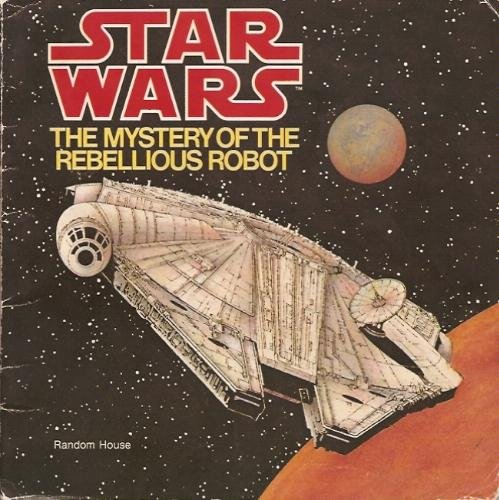 Star Wars: The Mystery of the Rebellious Robot