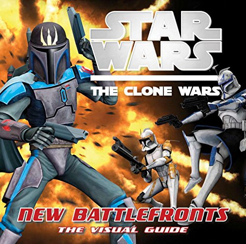 Star Wars The Clone Wars: New Battlefronts - The Visual Guide