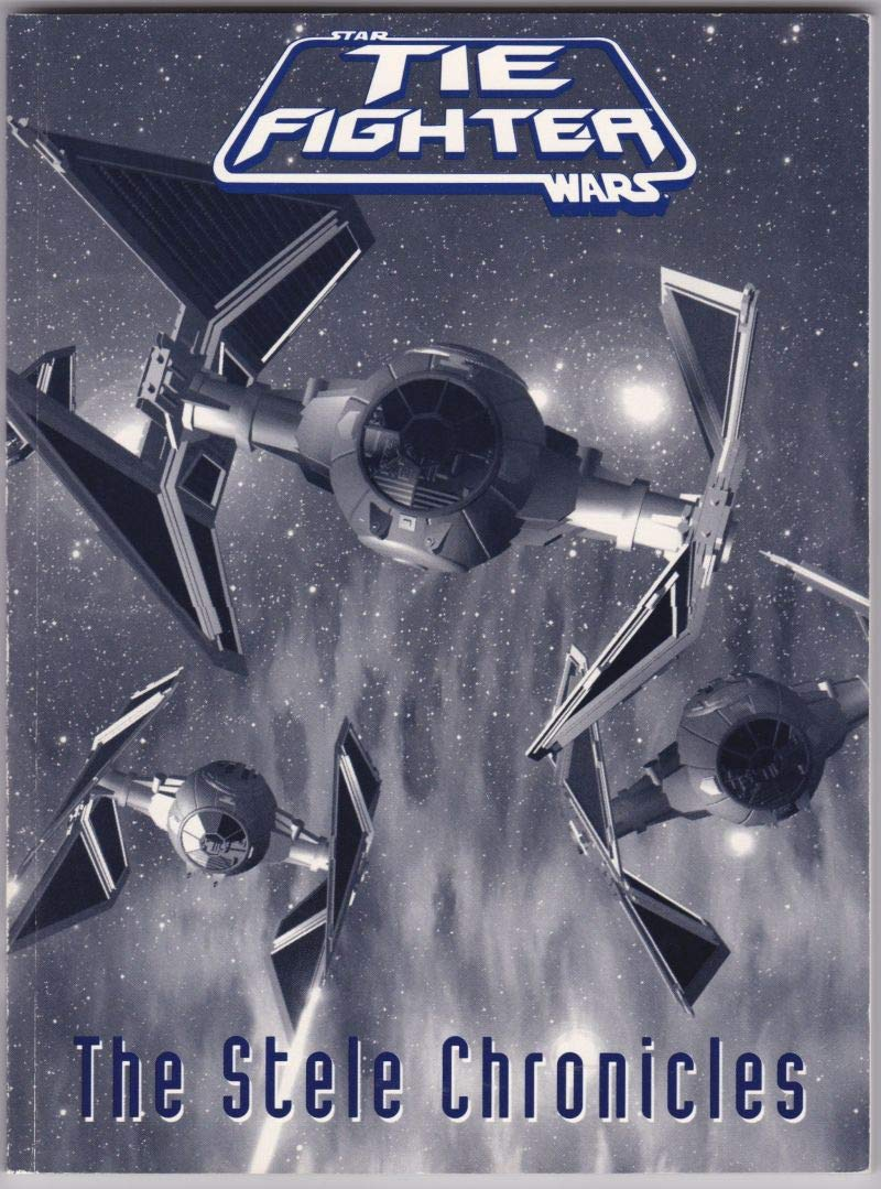 Star Wars Tie-Fighter: The Stele Chronicles