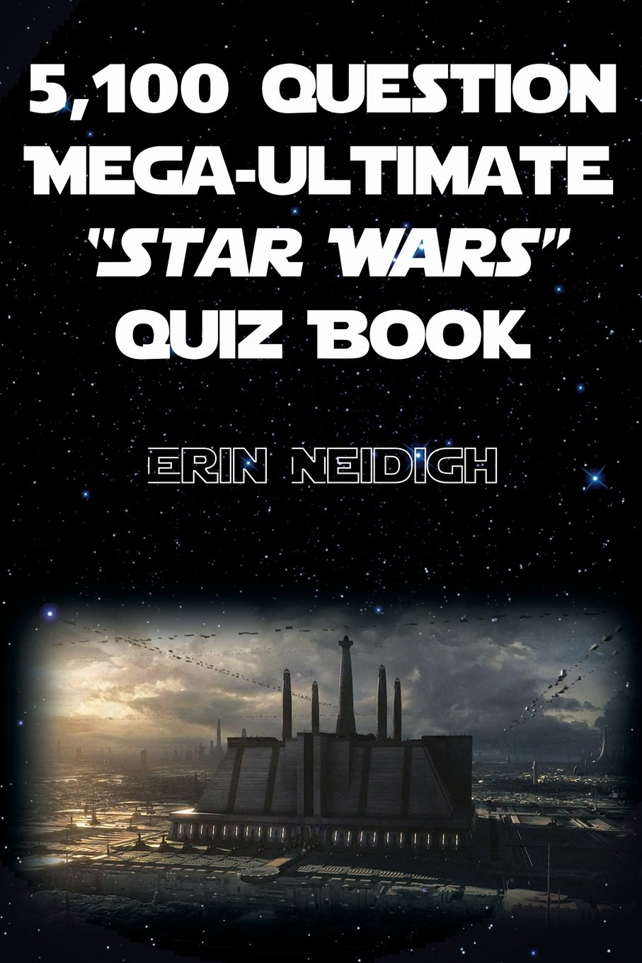 "5,100 Question Mega-Ultimate ""Star Wars"" Quiz Book"