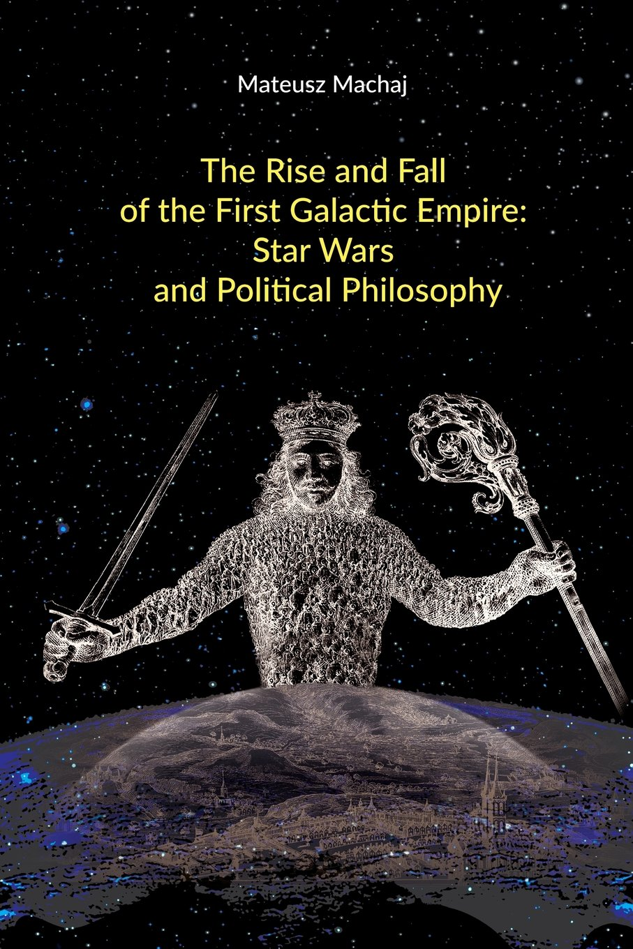 The Rise and Fall of the First Galactic Empire: Star Wars and Political Philosophy
