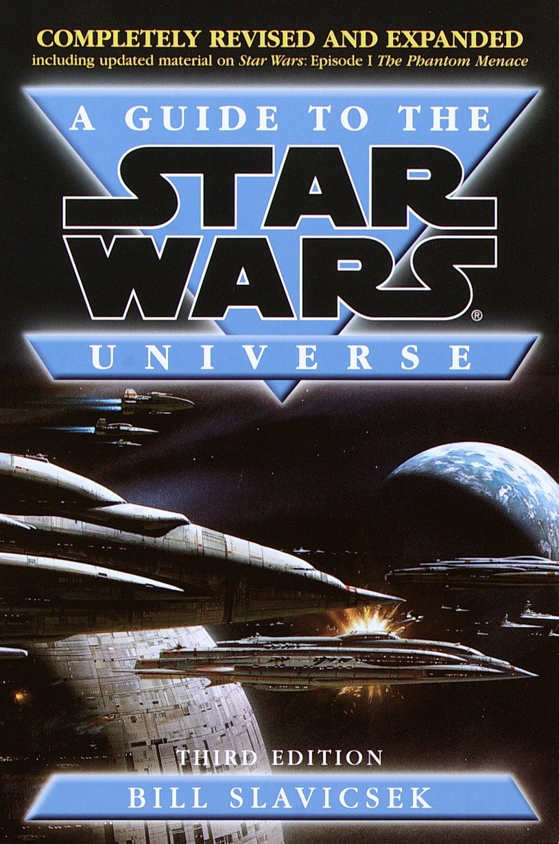 A Guide to the Star Wars Universe, Third Edition Revised and Expanded