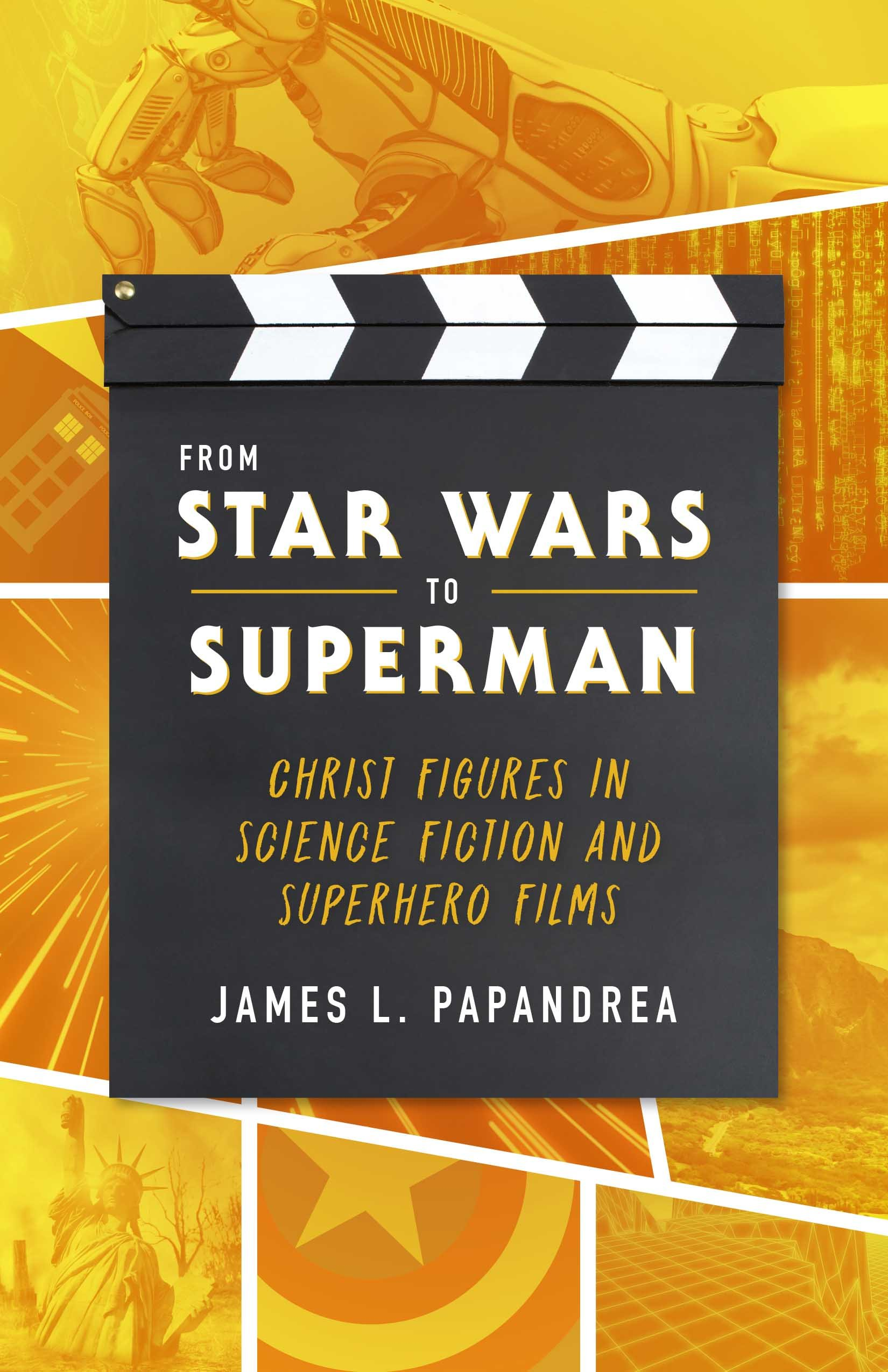 From Star Wars to Superman: Christ and Salvation in Science Fiction and Superhero Films