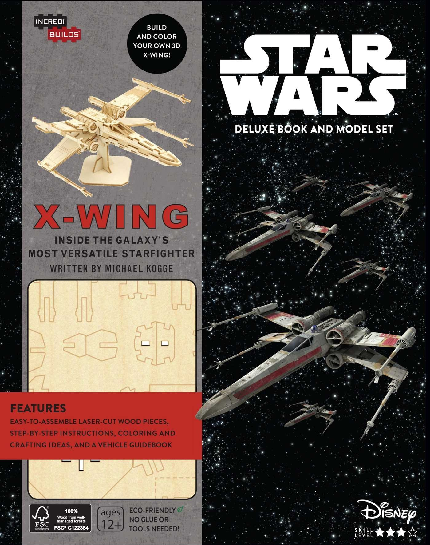 Star Wars: X-Wing - Inside the Galaxy's Most Versatile Starfighter