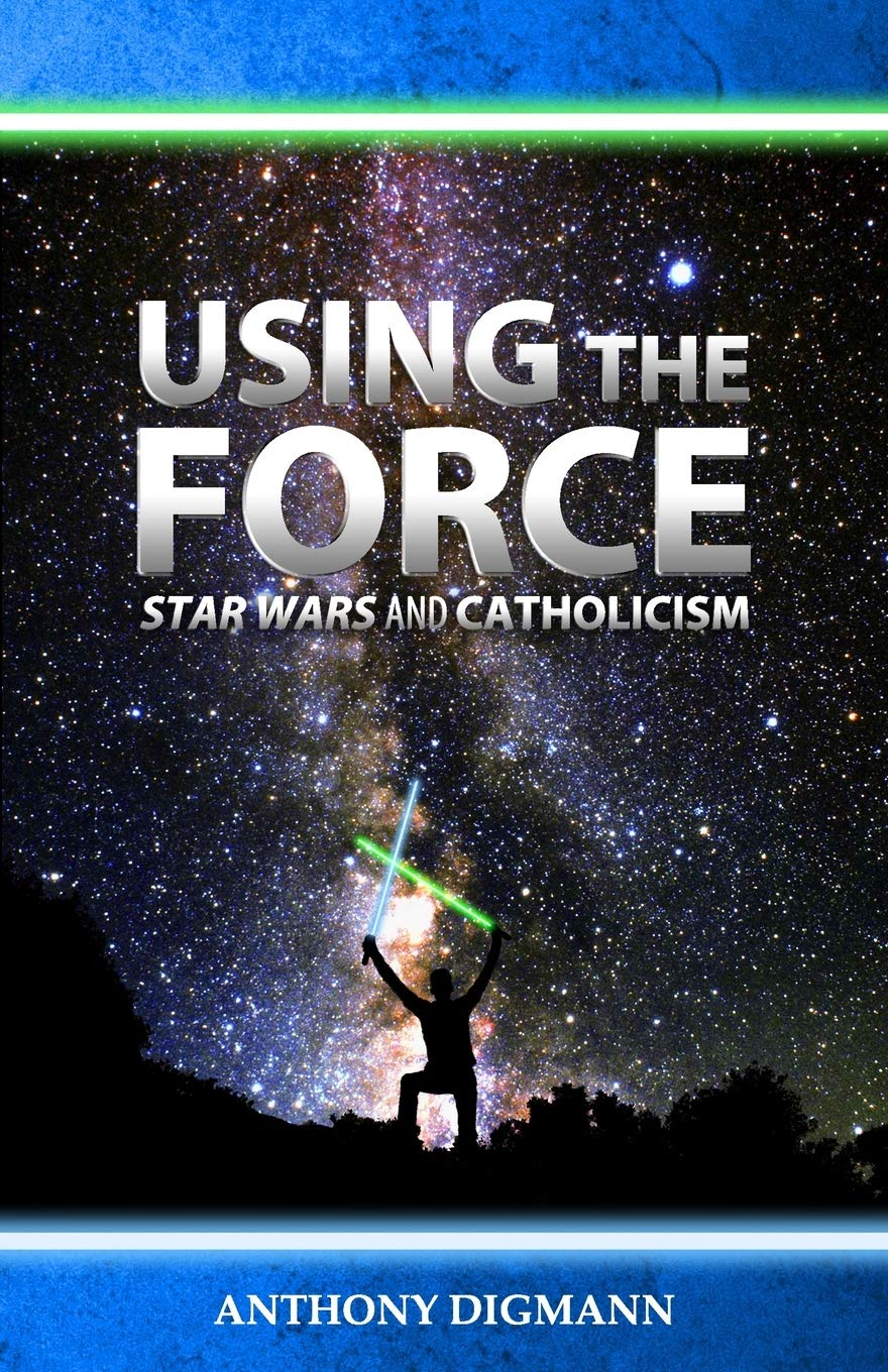 Using the Force: Star Wars and Catholicism