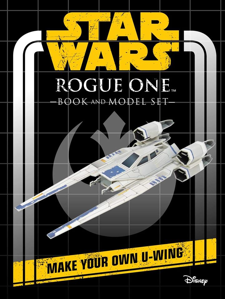 Star Wars Rogue One Book and Model: Make Your Own U-Wing (U.S.)