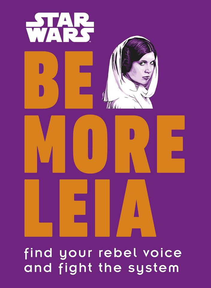 Star Wars: Be More Leia