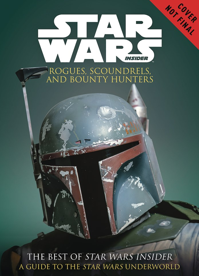 Star Wars Insider: Rogues, Scoundrels, and Bounty Hunters (The Best of Star Wars Insider)