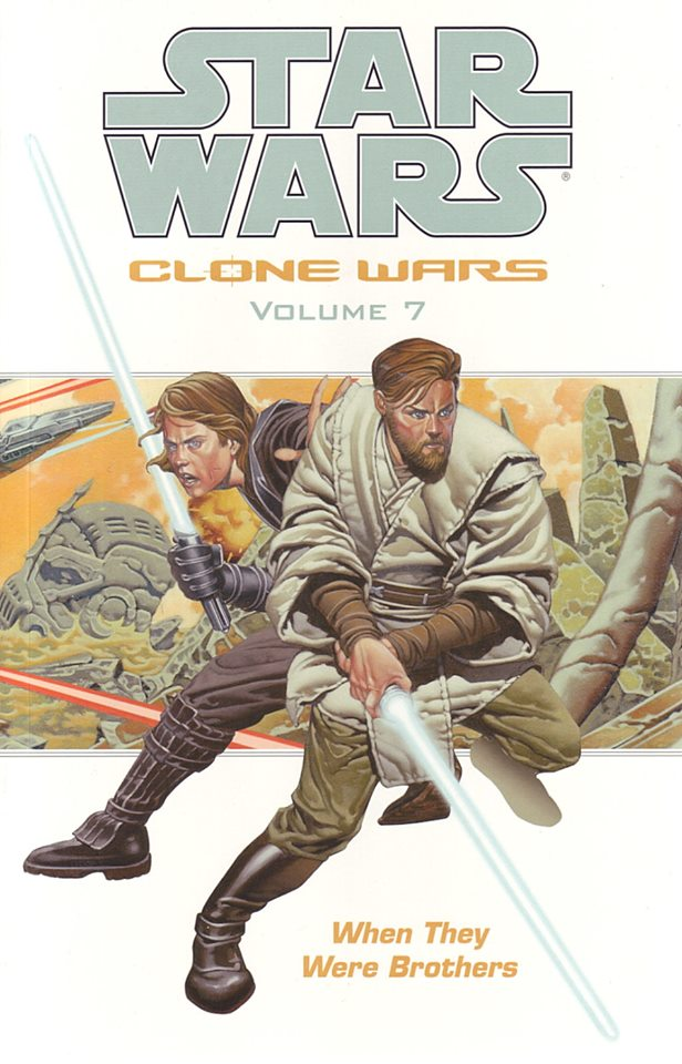Star Wars Clone Wars: Volume 7 - When They Were Brothers