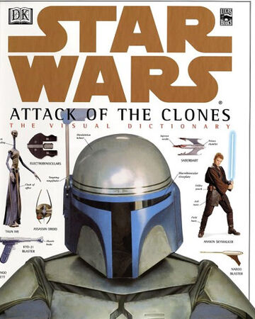 Star Wars Episode II: Attack of the Clones Visual Dictionary