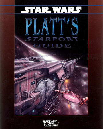 Star Wars: Platt's Starport Guide