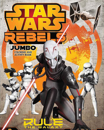 Star Wars Rebels: Rule the Galaxy Jumbo Coloring and Activity Book