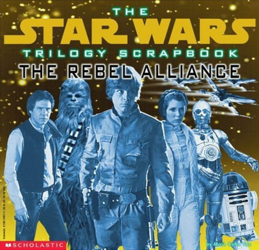 The Star Wars Trilogy Scrapbook: The Rebel Alliance