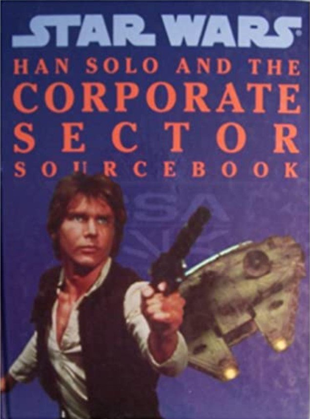 Star Wars Han Solo and the Corporate Sector Sourcebook