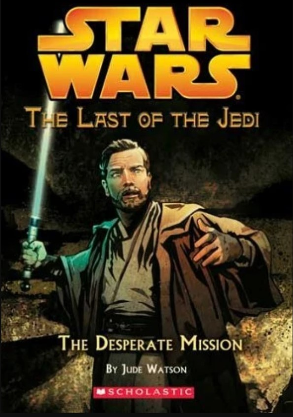 Star Wars Last of the Jedi: The Desperate Mission