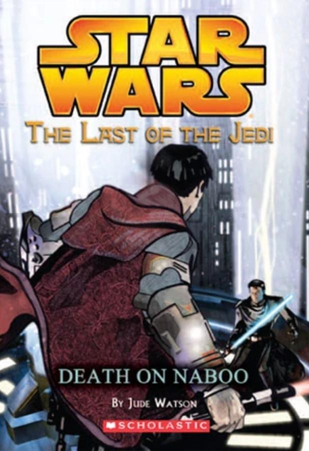 Star Wars Last of the Jedi: Death on Naboo