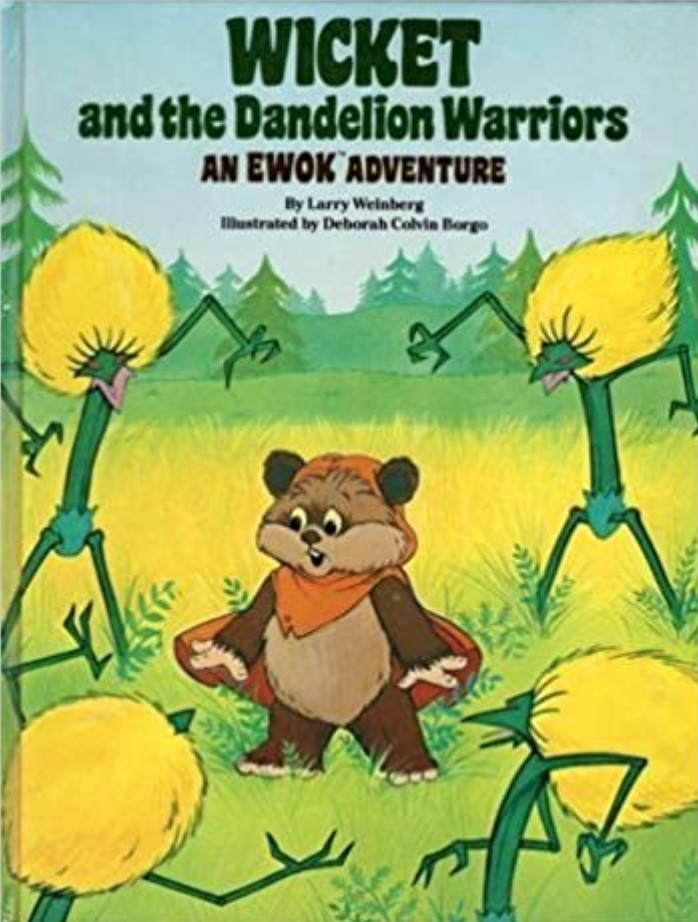 Wicket and the Dandelion Warriors: An Ewok Adventure