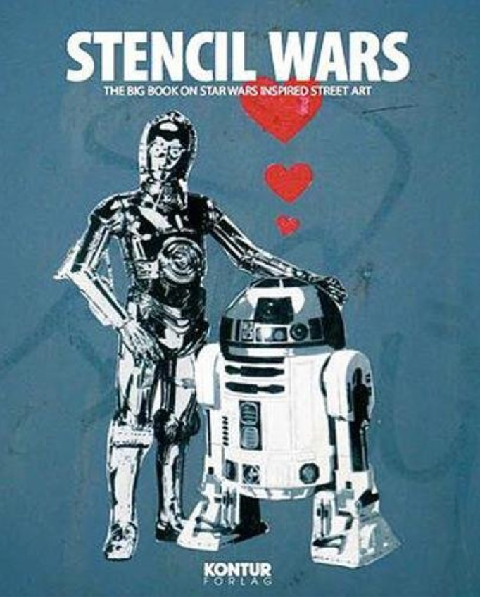 Stencil Wars: The Ultimate Book of Star Wars Inspired Street Art