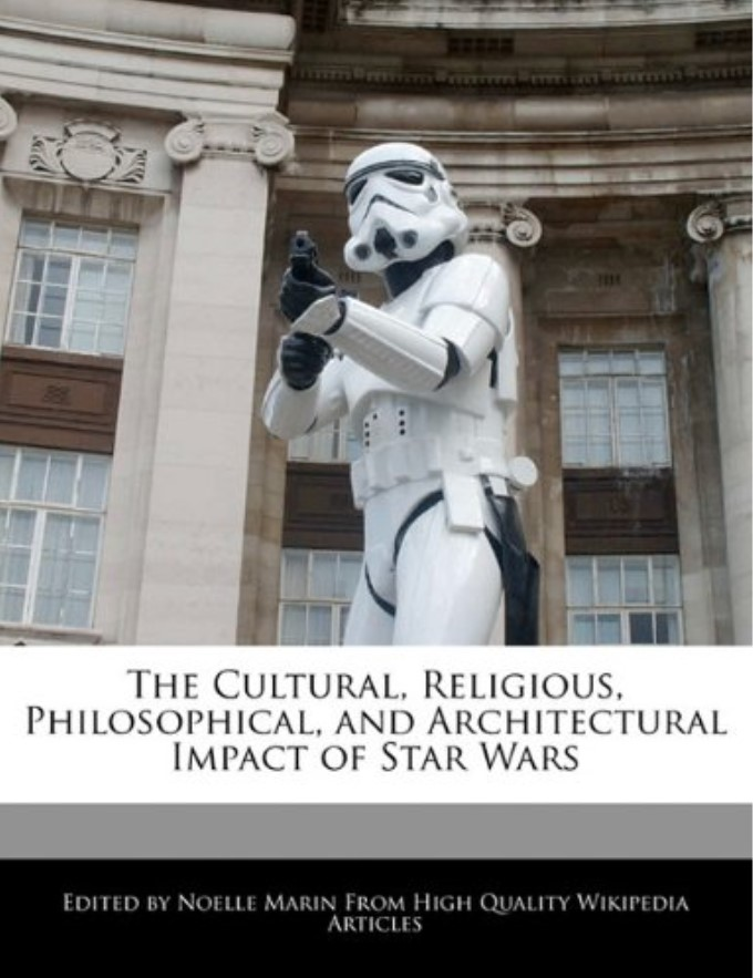 The Cultural, Religious, Philosophical, and Architectural Impacts of Star Wars