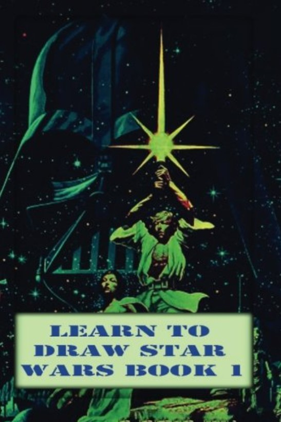 Learn to Draw Star Wars Book 1