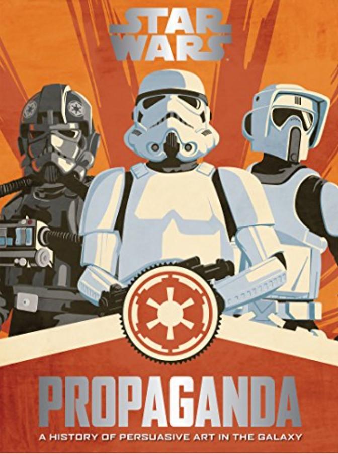 Star Wars Propaganda: A History of Persuasive Art in the Galaxy (ebook)