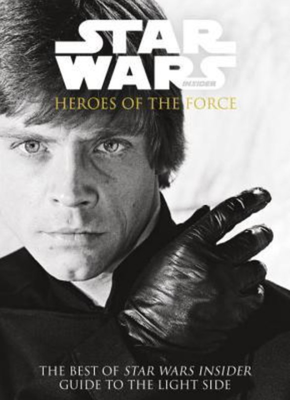 Star Wars Insider: Heroes of the Force (The Best of Star Wars Insider)
